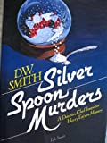 Silver Spoon Murders (0818404604) by Smith, Dan W.