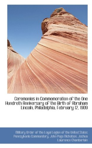 Ceremonies in Commemoration of the One Hundreth Anniversary of the Birth of Abraham Lincoln, Philade