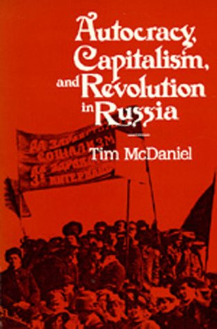 Autocracy, Capitalism, and Revolution in Russia