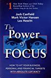 The Power of Focus: How to Hit Your Business, Personal and Financial Targets with Absolute Certainty (1558748849) by Canfield, Jack