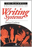 The Blackwell Encyclopedia of Writing Systems (063121481X) by Florian Coulmas