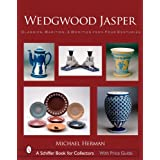 Wedgwood Jasper: Classics, Rarities & Oddities from Four Centuries (Schiffer Book for Collectors) ~ Michael Herman