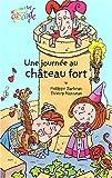 echange, troc Philippe Barbeau, Thierry Nouveau - Une journée au château fort