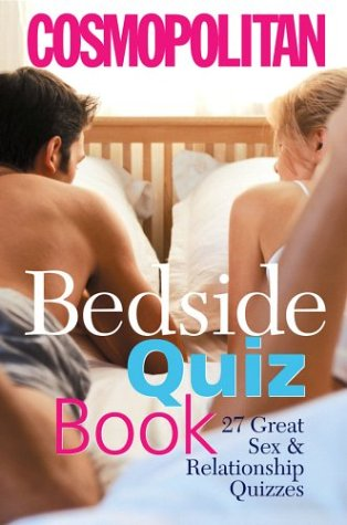 Cosmopolitan Bedside Quiz Book: Great Sex & Relationship Quizzes