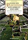 Le guide des plantations sous serre et sous abri par Laurent