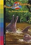 echange, troc Lucy Daniels - Jessica et les dauphins : Le fleuve enchanté