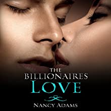 The Billionaires Love - A Billionaire Romance: The Billionaire's Heart, Book 5 (       UNABRIDGED) by Nancy Adams Narrated by Hunter Millbrook