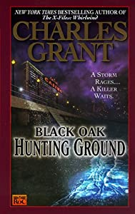 Black Oak 4: Hunting Ground by Charles L. Grant