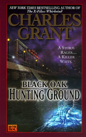 Black Oak 4: Hunting Ground, Grant, Charles L.