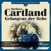 Gefangene der Liebe (Die zeitlose Romansammlung von Barbara Cartland 8) | Barbara Cartland
