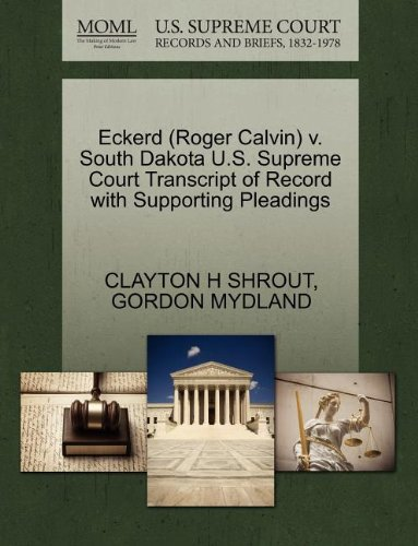 Eckerd (Roger Calvin) v. South Dakota U.S. Supreme Court Transcript of Record with Supporting Pleadings