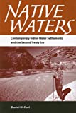 Native Waters: Contemporary Indian Water Settlements and the Second Treaty Era
