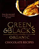 Green & Black's Organic Chocolate Recipes (From the Cacao Pod to Muffins, Mousses & Moles) Caroline Jeremy