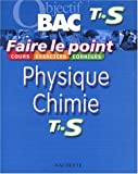 Faire le point : Physique - Chimie, terminale S