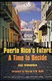 img - for Puerto Rico's Future: A Time to Decide (Significant Issues Series) book / textbook / text book