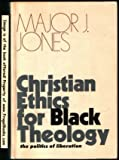 img - for Christian Ethics for Black Theology: The Politics of Liberation book / textbook / text book
