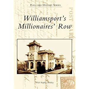 Williamsport's Millionaires' Row   (PA)  (Postcard History)