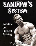 SANDOW'S  System: Sandow on Physical Training  (ORIGINAL 1894 VERSION, RESTORED)