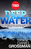 img - for Deep Water: As Polar Ice Melts, Scientists Debate How High Our Oceans Will Rise (Kindle Single) book / textbook / text book