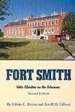 Fort Smith: Little Gibraltar on the Arkansas