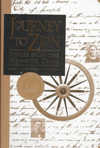 Journey to Zion : Voices from the Mormon Trail, CAROL CORNWALL MADSEN