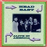 Head East: Alive in America (Concert Classics, Vol. 7)