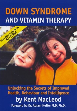 Down Syndrome and Vitamin Therapy: Kent MacLeod: 9780973433708: Amazon.com: Books