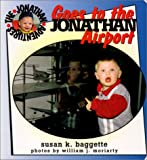 img - for Jonathan Goes to the Airport (Jonathan Adventures) book / textbook / text book