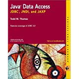 Java Data Access: JDBC, JNDI, and JAXP (Professional Mindware)Todd M. Thomas�ɂ��