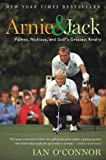 Arnie and Jack: Palmer, Nicklaus, and Golf