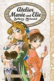 Atelier Marie and Elie -Zarlburg Alchemist- Volume 1 (Ate...