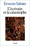 L'écrivain et la catastrophe (French Edition) (2020090937) by Sabato, Ernesto