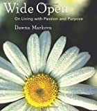 Wide Open: On Living With Purpose and Passion (1573243647) by Markova, Dawna