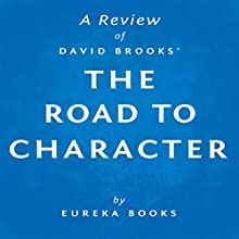 A Review of David Brooks' The Road to Character (       UNABRIDGED) by Eureka Books Narrated by Sean Patrick Hopkins