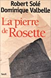 La pierre de Rosette (French Edition) (2020371308) by Sole, Robert