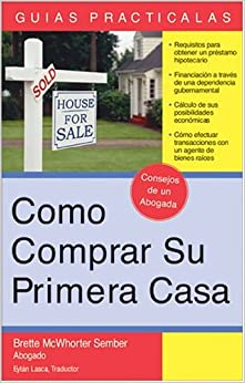 Cómo Comprar su Primera Casa: How to Buy Your First Home (Spanish