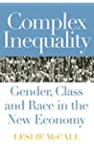 Complex Inequality: Gender, Class and Race in the New Economy (Perspectives on Gender)