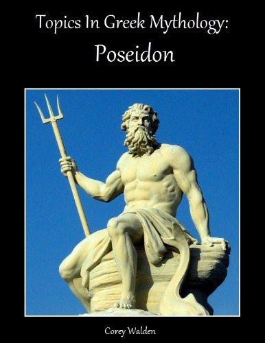 Free Kindle Book : Topics In Greek Mythology: Poseidon