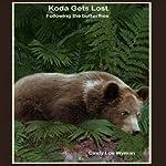 Koda Gets Lost: Volume 1 | Cindy Lou Wyman