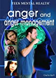 Anger and Anger Management (Teen Mental Health)