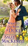 What To Do With A Duke (Spinster Hous...