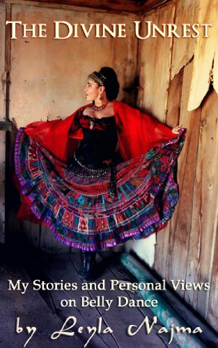 The Divine Unrest - My Stories and Views on Belly Dance PDF