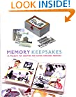 Memory Keepsakes: 43 Projects for Creating and Saving Cherished Memories with Other