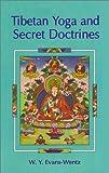 Tibetan Yoga and Secret Doctrines (8121509696) by W.Y. Evans-Wentz