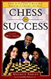 Chess for Success: Using an Old Game to Build New Strengths in Children and Teens (0767915682) by Ashley, Maurice