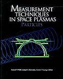 Measurement Techniques in Space Plasmas: Particles (Geophysical Monograph Series)