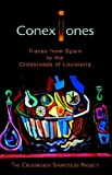 Conexiones: Traces from Spain to the Crossroads of Louisiana