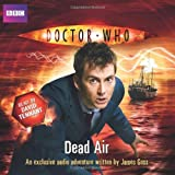 """Doctor Who"": Dead Air: (10th Doctor, Audio Original)by James Goss"
