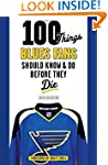 100 Things Blues Fans Should Know & D...