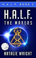 H.A.L.F.: The Makers